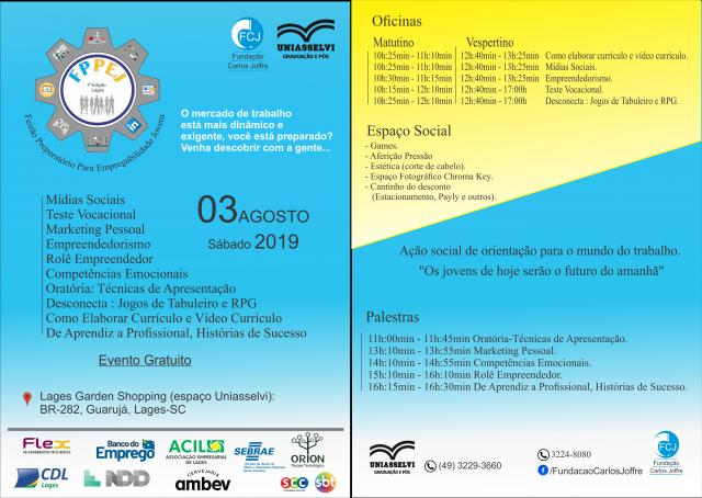 Em 03/08/2019 -  A Fundação Carlos Joffre do Amaral promove a 1ª edição do FPPEJ - Feirão Preparatório Para Empregabilidade Jovem, em Lages.
